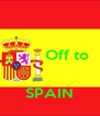 Off to   SPAIN - Personalised Poster A4 size