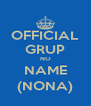 OFFICIAL GRUP NO NAME (NONA) - Personalised Poster A4 size