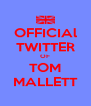 OFFICIAl TWITTER OF TOM MALLETT - Personalised Poster A4 size