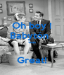 Oh boy ! Babytón   was  Great! - Personalised Poster A4 size