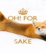 OH! FOR    SAKE - Personalised Poster A4 size