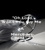 """Oh Lord, Won't You Buy Me  A Mercedes- Benz ..."" - Personalised Poster A4 size"