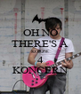 OH NO THERE'S A KORZE 4 KONCERN - Personalised Poster A4 size