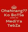 OhaNnang?? Ko BoTSa GoRe Ke MediYa TebZa - Personalised Poster A4 size