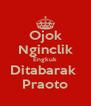 Ojok Nginclik Engkuk Ditabarak  Praoto - Personalised Poster A4 size