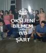 OKSİJENİ BİLMEM AMA 8/B ŞART - Personalised Poster A4 size