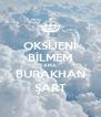 OKSİJENİ BİLMEM AMA BURAKHAN ŞART - Personalised Poster A4 size