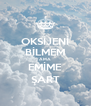 OKSİJENİ BİLMEM AMA EMİME ŞART - Personalised Poster A4 size