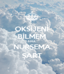 OKSİJENİ BİLMEM AMA NURSEMA ŞART - Personalised Poster A4 size
