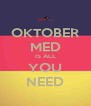 OKTOBER MED IS ALL YOU NEED - Personalised Poster A4 size