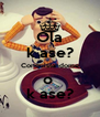 Ola k ase? Conquistandome o  k ase? - Personalised Poster A4 size