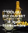 OLILOU EST OUVERT de 10h00 à 16h00 le jeudi 31 décembre - Personalised Poster A4 size