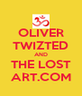 OLIVER TWIZTED AND THE LOST ART.COM - Personalised Poster A4 size
