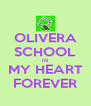 OLIVERA SCHOOL IN MY HEART FOREVER - Personalised Poster A4 size