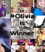 #Olivia Is Our Winner  - Personalised Poster A4 size