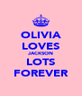 OLIVIA LOVES JACKSON LOTS FOREVER - Personalised Poster A4 size