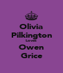 Olivia Pilkington Loves Owen Grice - Personalised Poster A4 size