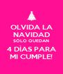 OLVIDA LA NAVIDAD SÓLO QUEDAN 4 DÍAS PARA MI CUMPLE! - Personalised Poster A4 size