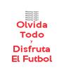Olvida Todo y Disfruta El Futbol - Personalised Poster A4 size