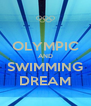 OLYMPIC AND SWIMMING DREAM - Personalised Poster A4 size