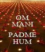 OM MANI  PADME HUM - Personalised Poster A4 size