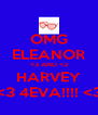 OMG ELEANOR <3 AND <3 HARVEY  <3 4EVA!!!! <3  - Personalised Poster A4 size