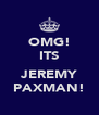 OMG! ITS  JEREMY PAXMAN! - Personalised Poster A4 size