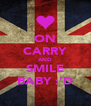 ON CARRY AND SMILE BABY :'D - Personalised Poster A4 size