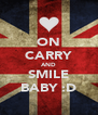 ON CARRY AND SMILE BABY :D - Personalised Poster A4 size