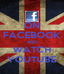 ON FACEBOOK AND WATCH YOUTUBE - Personalised Poster A4 size