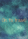 On t'a trouvé! - Personalised Poster A4 size