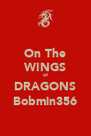On The WINGS of DRAGONS Bobmin356 - Personalised Poster A4 size