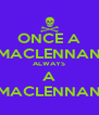 ONCE A MACLENNAN ALWAYS A MACLENNAN - Personalised Poster A4 size