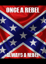 ONCE A REBEL ALWAYS A REBEL - Personalised Poster A4 size