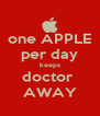 one APPLE per day keeps doctor  AWAY - Personalised Poster A4 size