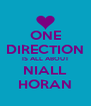 ONE DIRECTION IS ALL ABOUT NIALL HORAN - Personalised Poster A4 size