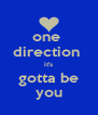 one  direction  it's gotta be you - Personalised Poster A4 size