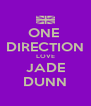ONE  DIRECTION LOVE JADE DUNN - Personalised Poster A4 size