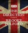 ONE  DIRECTION LOVES BROOKE PULFORD - Personalised Poster A4 size