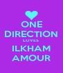 ONE DIRECTION LOVES  ILKHAM AMOUR - Personalised Poster A4 size