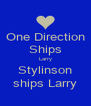 One Direction Ships Larry Stylinson ships Larry - Personalised Poster A4 size
