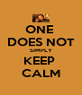 ONE  DOES NOT SIMPLY KEEP  CALM - Personalised Poster A4 size