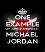 ONE EXAMPLE OF AWESOMENESS- MICHAEL JORDAN - Personalised Poster A4 size