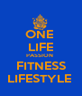ONE  LIFE PASSION  FITNESS LIFESTYLE  - Personalised Poster A4 size