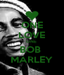ONE LOVE ONE  BOB  MARLEY - Personalised Poster A4 size