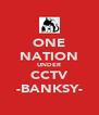 ONE NATION UNDER CCTV -BANKSY- - Personalised Poster A4 size