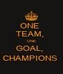 ONE  TEAM,  ONE GOAL,  CHAMPIONS  - Personalised Poster A4 size