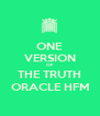 ONE VERSION OF THE TRUTH ORACLE HFM - Personalised Poster A4 size