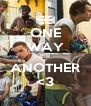 ONE WAY OR ANOTHER <3 - Personalised Poster A4 size