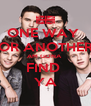 ONE WAY  OR ANOTHER AM GONA  FIND  YA - Personalised Poster A4 size